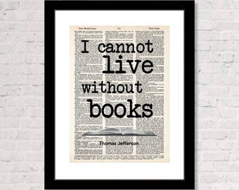 I Cannot Live Without Books Thomas Jefferson Quote Perfect Book Lover Gift  Typography Quote Dictionary Art Print