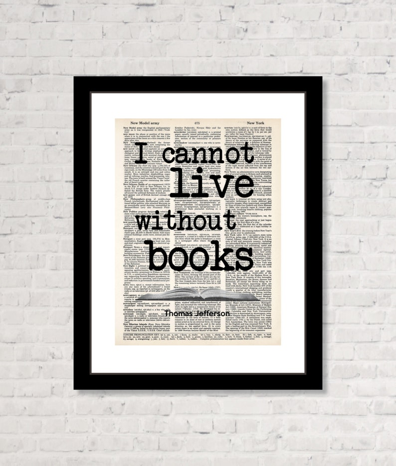 I Cannot Live Without Books  Thomas Jefferson Quote  Book image 0