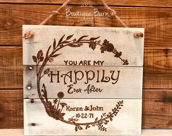 You Are My Happily Ever After Sign/Custom Wood Sign/Custom Gift/Wedding GIft/Anniversary Gift/Farmhouse Decor/Country Home/Custom Handmade