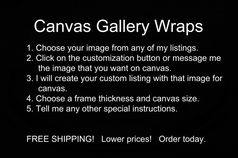 Canvas Gallery Wraps  Choose any image/photo from any of my image 1