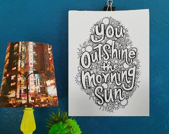 You Outshine the Morning Sun - Artist Print