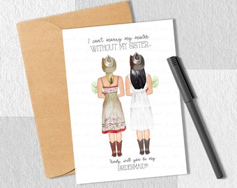 Printable Bride's Sister Card, Can't Marry My Mister without my Sister, Will You Be My Bridesmaid Portrait, BFF Card, Personalized Gift