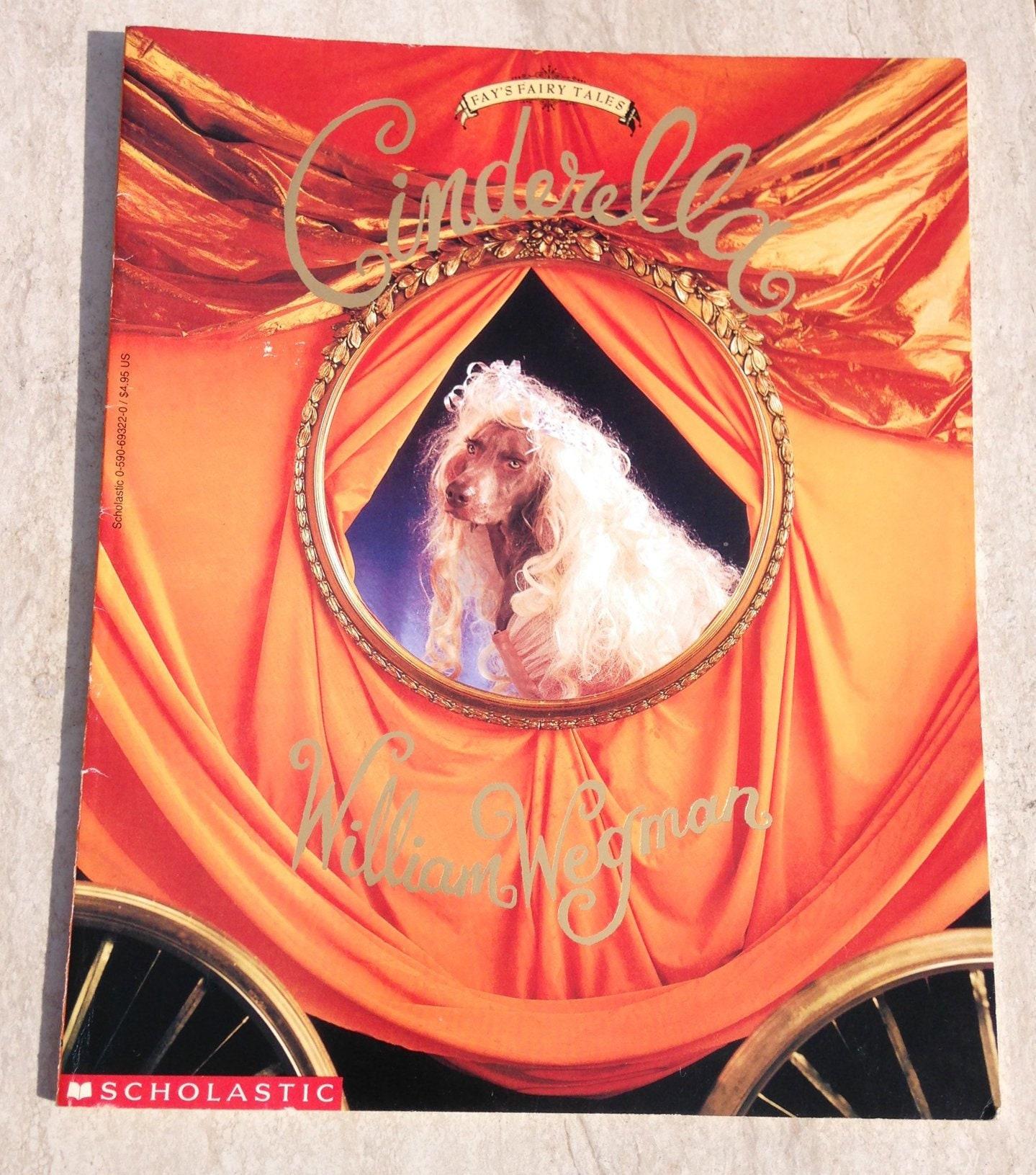 First Edition: Cinderella by William Wegman