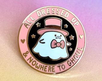 Enamel Pin cute All Dressed Up and Nowhere to Ghoul Ghost lapel badge spooky quirky gift idea bag accessory