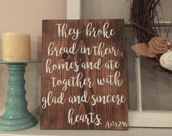 They Broke Bread in their Homes Wood Sign - Script font Acts 2:46