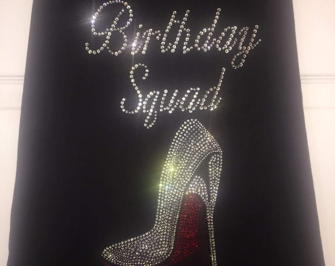 Birthday Squad T-Shirts . 7 Ladies Birthday Shirts .  Women's Birthday tanks . Rhinestone B Day tops - Red or Pink bottom high heel shoe