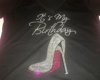 It's My birthday Women shirt / Hot pink bottom high heel birthday t-shirt / ladies birthday shirts with bling , jewels , rhinestones
