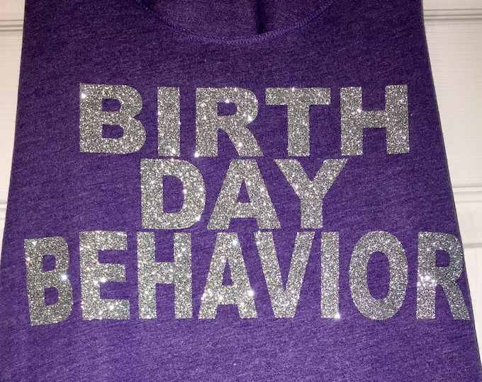 Birthday Behavior Shirt . Flowy sleeveless birthday Behavior tank top - small, medium, large, xl, xxl, xxxl- red, purple, hot pink, black.