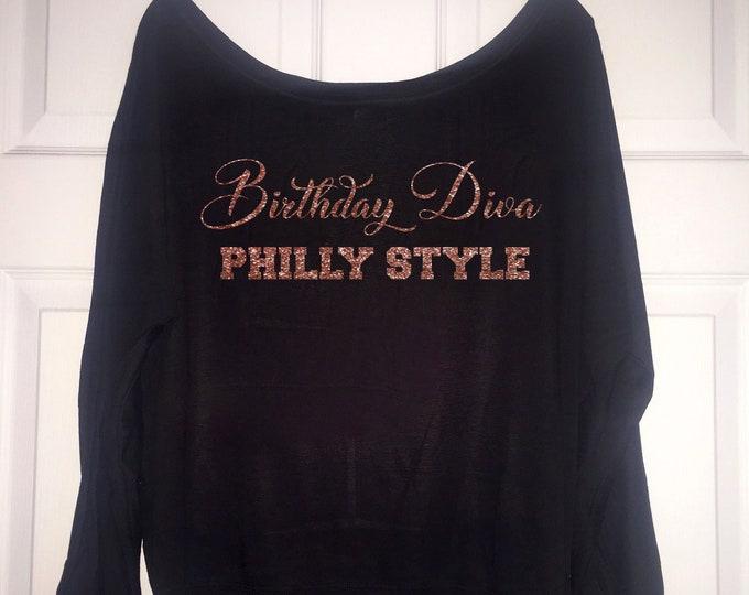 Customized Birthday Diva shirt , long sleeve birthday diva Philly style t-shirt , Philadelpia shirt, personlaized birthday t-shirt for women