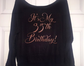 It's My 35th Birthday shirt - Ladies rosegold glitter birthday shirt - long sleeve birthday tee - womens birthday shirt 40th , 50th - custom