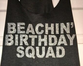 Beach birthday shirts , beachin shirts , birthday squad tanks ,  birthday girls glitter tee shirts , xxl, xl, large , medium , small
