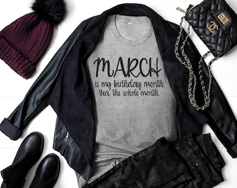 Womens birthday shirt - March is my birthday month - yea the whole month - Birthday squad - Cute birthday shirt - funny birthday shirts