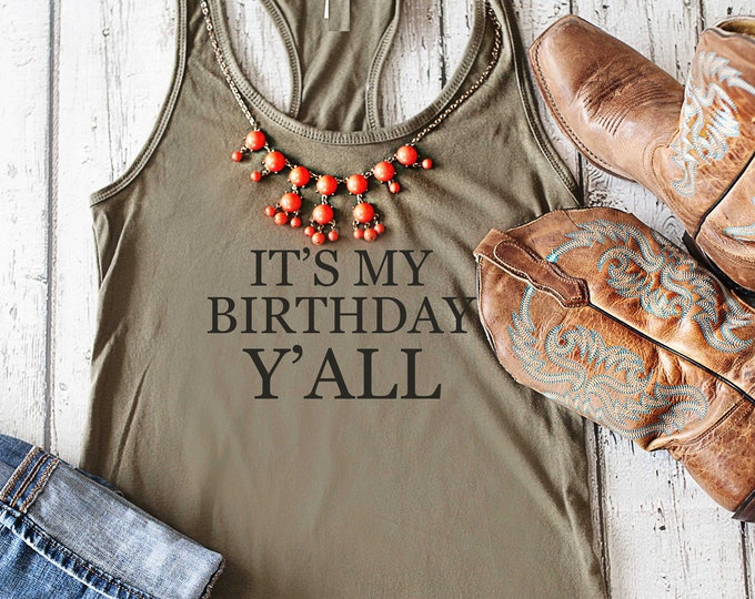 It's my birthday y'all shirt / simple birthday shirt / texas birthday / southern birthday / rodeo birthday shirt / nashville birthday shirts