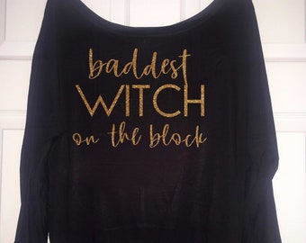 Baddest witch on the block shirt - funny halloween t-shirt  - halloween sweat shirt - sweatshirts for women - fall sweatshirt - tops - tees
