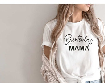 Birthday Mama shirt, cute shirt for the birthday mom , Birthday t-shirts for women, mommy birthday shirt, coordinating birthday t-shirts