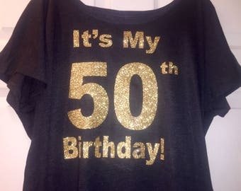 It's my 50th birthday gold glitter shirt . Fifty birthday tshirt . Gold 50th birthday flowy t-shirt . Women's 50th birthday supplies .