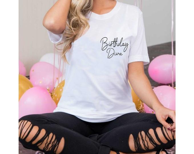 Birthday Diva Shirt , Womens birthday t-shirt , Cute birthday shirts for women , 30th birthday, 21st birthday, simple birthday t-shirt