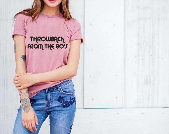 90's shirt, retro t-shirt , 30th birthday shirt , Throwback from the 90's birthday shirt, cute birthday shirts for women , vintage t-shirt,