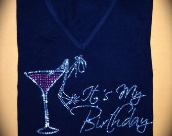 Adult Birthday Shirt. It's My birthday Shirt. Rhinestone Birthday Shirt. Adult Birthday Shirt. Martini birthday Shirt. Ladies b-day.