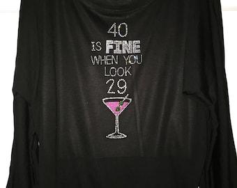 Birthday shirts. 40th birthday rhinestone shirt . 40 is fine when you look 29 shirt . Long sleeve 40th birthday tee. Womens bday shirts.