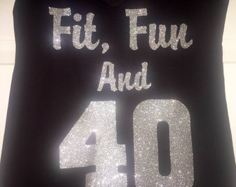 Fit Fun and 40 Shirt / Cute 40th birthday t-shirt / Workout shirts / Gym shirt / Exercise t-shirt / Fitness shirt - 40th birthday t-shirt