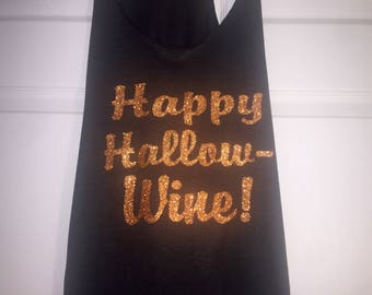 Happy hallow-wine shirt / Halloween Shirts / Ladies Halloween top / Halloween shirts for women / halloween t-shirt / wine shirt / wine gift