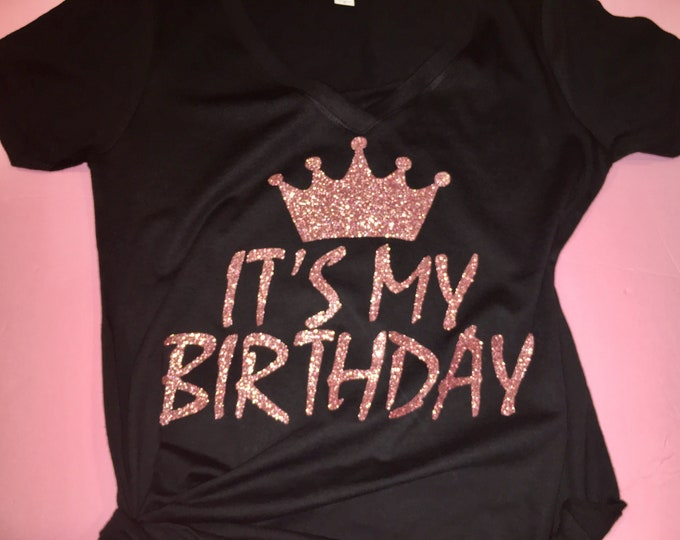 Birthday tshirt , It's my birthday rosegold shirt , birthday tees for women , birthday top, rose gold glitter birthday tshirts , tees