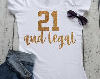 21 and Legal Gold gltizy shirt . Custom Gold glitter Birthday shirt . Birthday t-shirts . Birthday shirts . 21st birthday shirt.