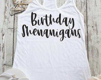 Birthday Shenanigans tank top / Birthday shirts for women / womens birthday t-shirts / ladies birthday shirt / racerback birthday tank top