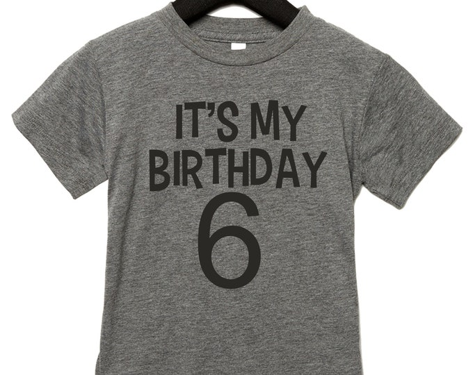 Kids unisex custom tshirt, It's my birthday Kids Shirt, Girls , Boys, custom number birthday tee, Triblend, soft shirts , 6, 5, 4, 3