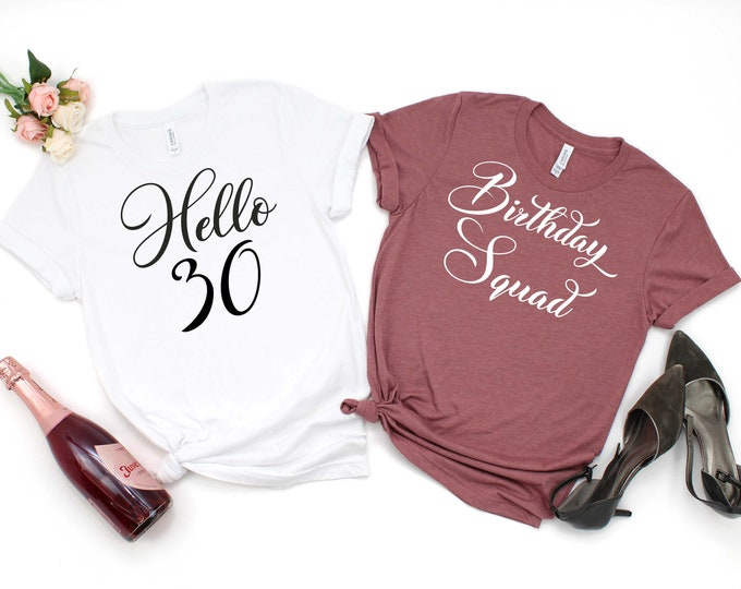 30th birthday shirt - hello 30 t-shirt / girls birthday tee / birthday shirts women / 30th birthday tee / birthday top / womens shirt