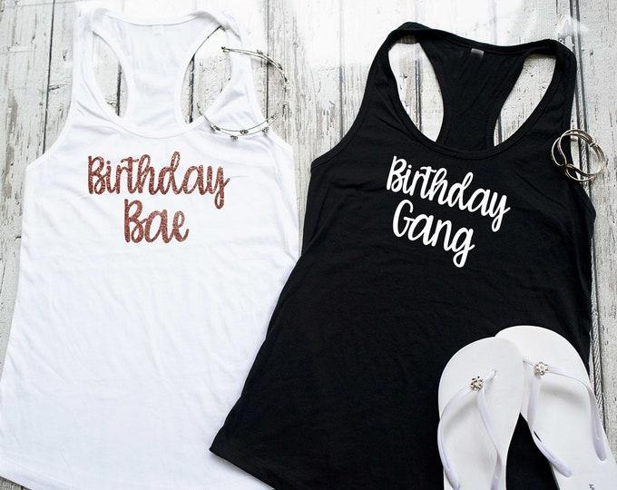 Birthday Gang shirts / birthday squad / Bae t-shirt / Girls Weekend shirts / birthday t-shirts for women / Birthday shirt / birthday squad