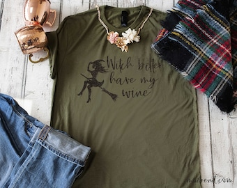 Halloween shirt - witch Better have my wine t-shirt , cute halloween shirt , witch shirts , halloween t-shirt , halloween shirts,  witches