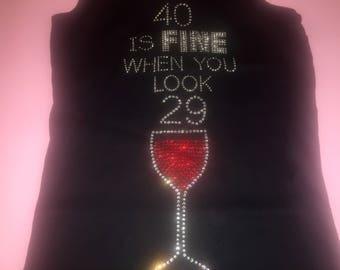 Women's birthday shirt . 40 is fine when you look 29 red wine shirt . Winery shirts . Girls ladies weekend shirt . Wine birthday shirt .