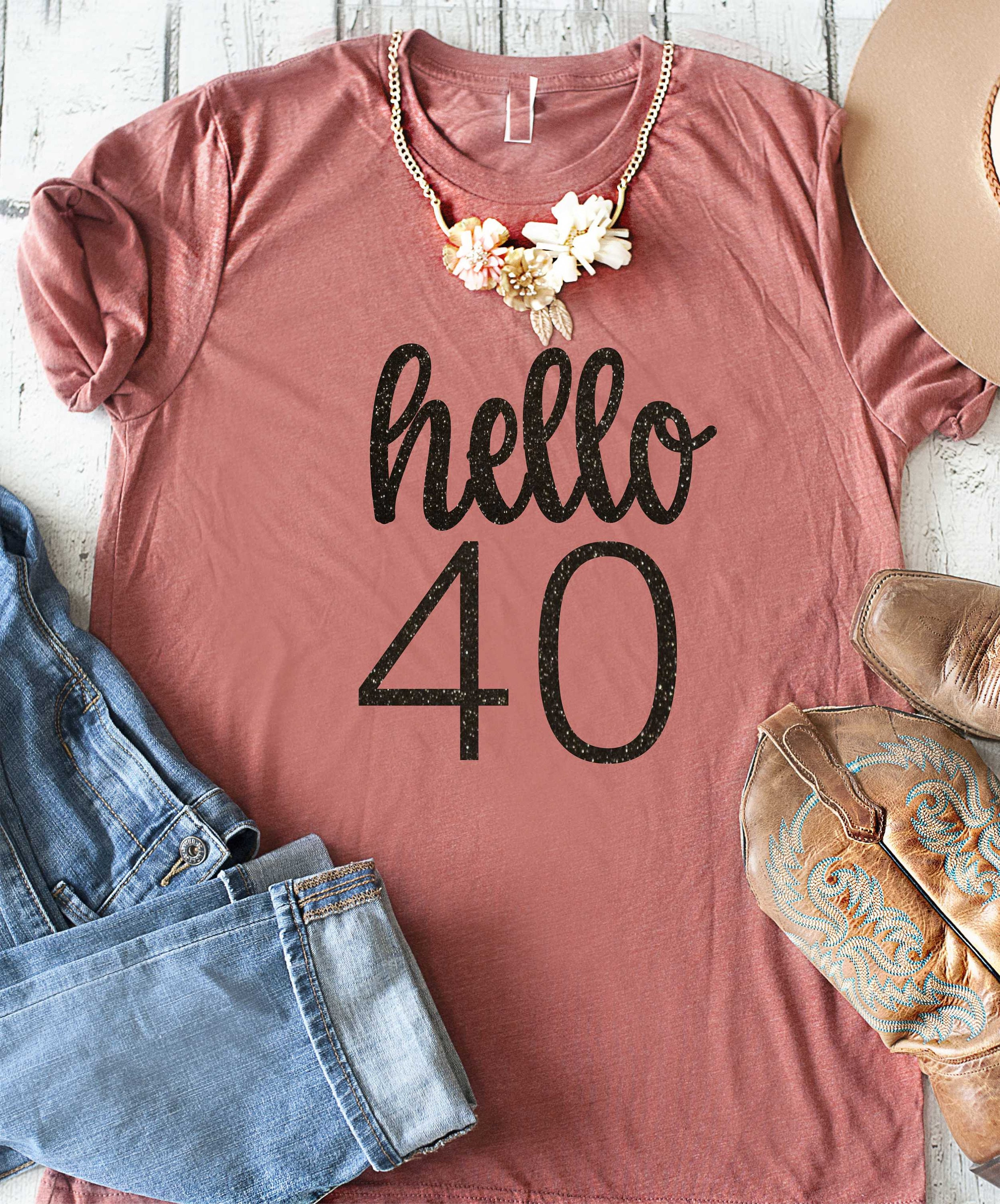 Hello 40 Birthday Shirt