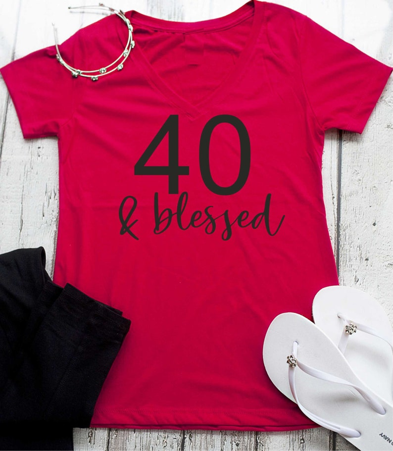 eff165d79b34 40 and blessed birthday shirt . 40th birthday t-shirts . 40th
