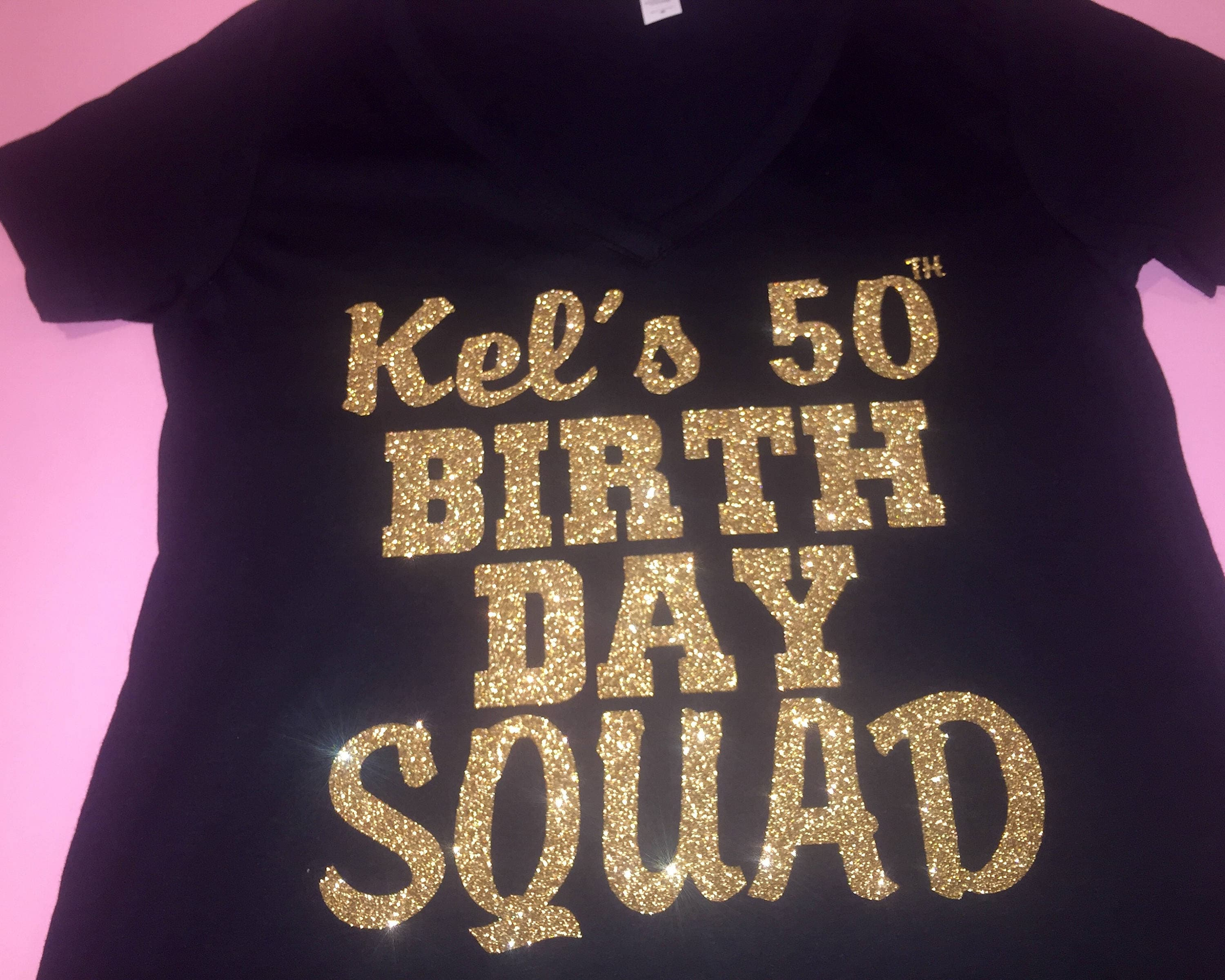 Customized Gold Glitter Birthday SquadTM Shirts Womens Tees 50th Ladies Fifty Tshirts Personalized