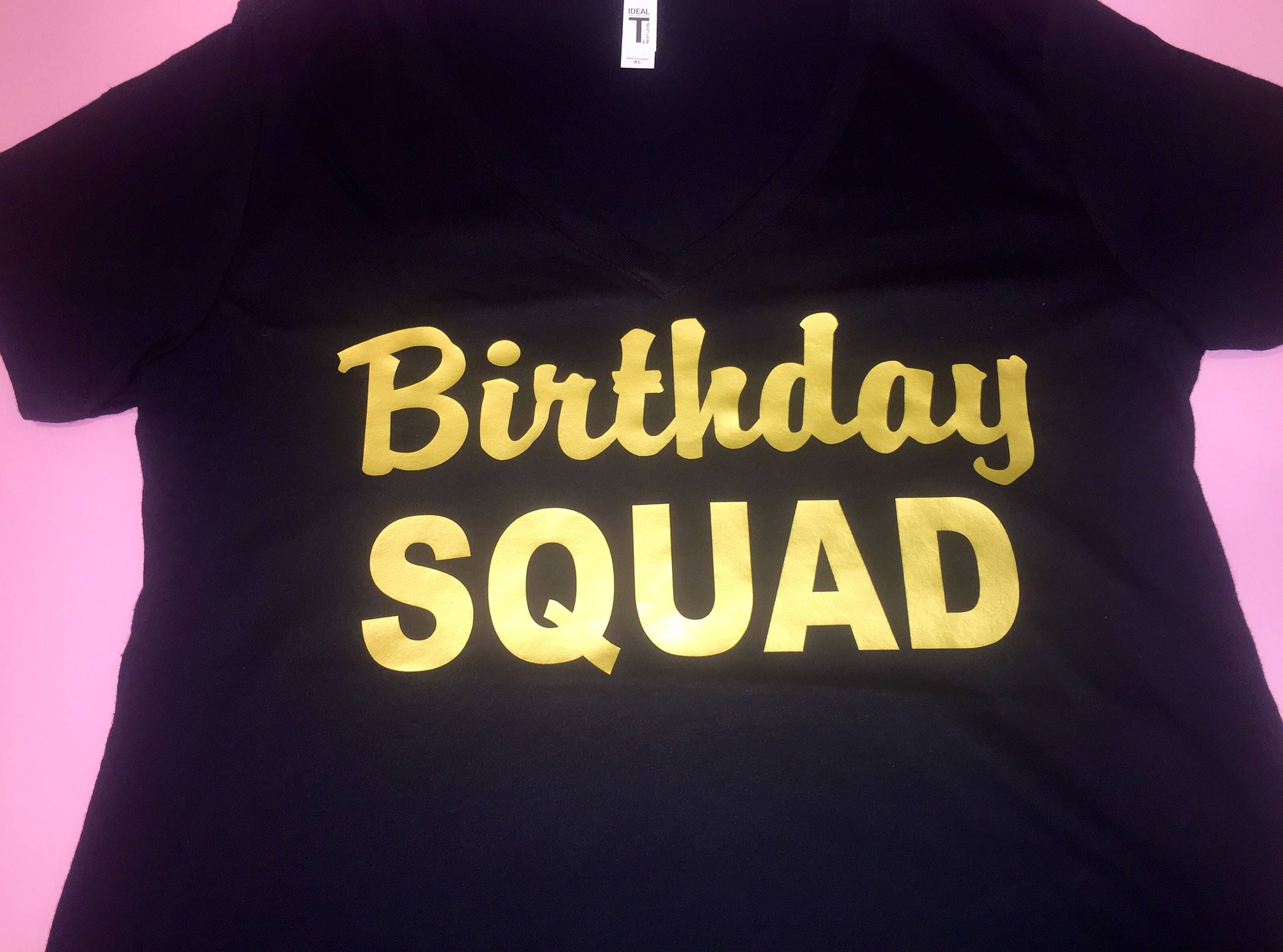 Customized Birthday Squad Gold Foil Shirts Ladies Tshirts 21st 30th 40th Girls Weekend