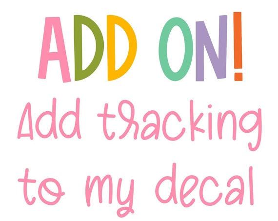 Track My Decal! Shipping Add On!