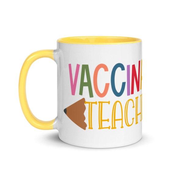 Vaccinated Teacher Mug