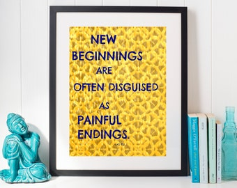Lao Tzu- New Beginnings Quote | 8x10 Digital Download- Painful Endings- Motivational- Quotes- Yellow- Wall Art- Totes- Decor- Printable Art