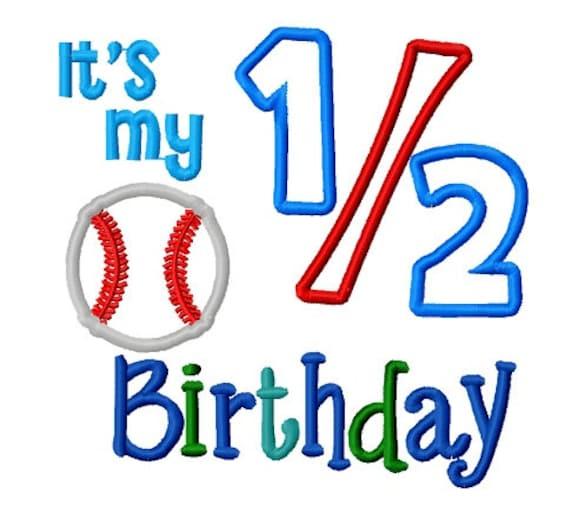 C Est Mon Anniversaire 1 2 De Baseball Demi Anniversaire Applique Machine Broderie Design