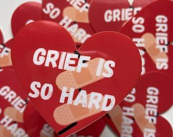 Sticker - Grief is hard Sticker - Decal - Vinyl - Grief - Loss - Bereaved Parent - Affirmation
