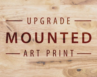 MOUNTED Photographic Art Prints - UPGRADE