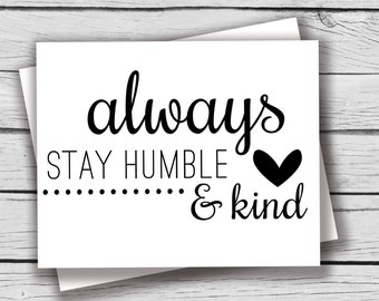 Always Stay Humble and Kind Tim McGraw, Instant Download, Printable File, Tim McGraw Song Printable, Stay Humble Digital Printable, MB101