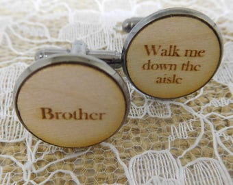 Wooden 'Brother, Walk me down the aisle' cufflinks, brother of the bride, wedding cufflinks