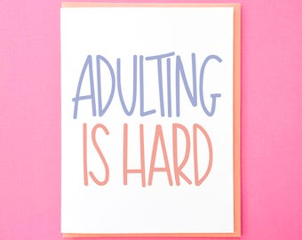 Funny Birthday Card. Adulting is Hard. Card for Best Friend. Card for Friend. Just Because Card. Hand Lettered Cards
