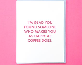 Funny Engagement Card. Engagement Card. Funny Wedding Shower Card. Wedding Shower Card. Funny Wedding Card. Friend Wedding Card. Coffee Card