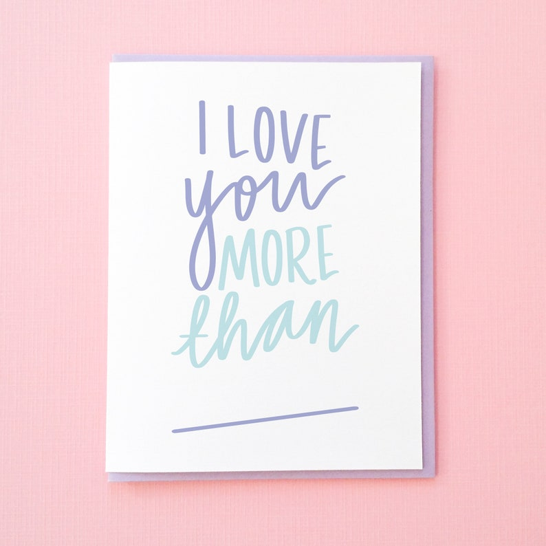 Custom Anniversary Card  Love You More than Blank  Funny Love You Card   Card for Her  Card for Him  Card for Best Friend  Love Card