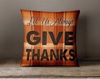 """Fall Pillow, Let Us Always Give Thanks Throw Pillow 18x18"""", Double Sided"""